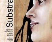 Substrate- a journal sketchbook by Kelly Howlett
