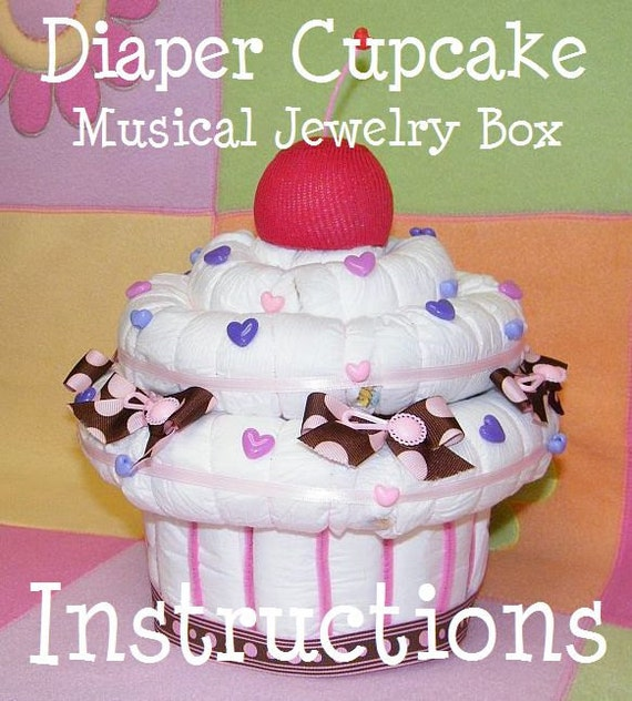 Instructions how to make a giant Diaper Cupcake Musical Jewelry Box. Diaper Cake. GR8 Baby Keepsake.