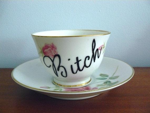 Bitch teacup