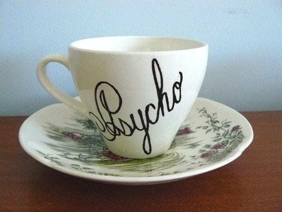 Psycho teacup