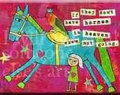 """Equestrian Horse Pony Quote Folk Art. """"If They Don't Have Horses n Heaven She's Not Going."""" MAGNET. Dressage. Cowgirl. Rodeo. Hunter Jumper."""