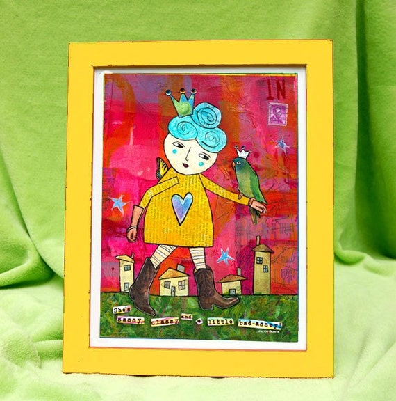 FOLK ART PRINT. She's Sassy, Classy, and a Little Bad-Assey . . .  for girls who know who they are and they like it that way.