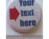 Made to Order Custom 1.5 inch buttons