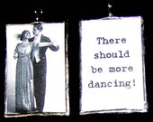 There Should Be MORE DANCING Art Glass Pendant