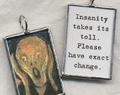 The Scream INSANITY TAKES Its TOLL Art Glass Pendant