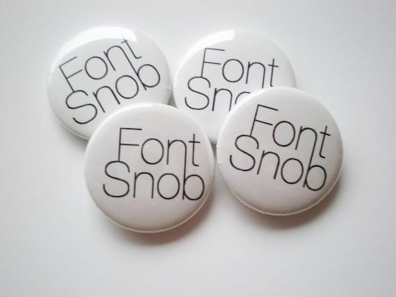Font Snob - 1 Inch Button