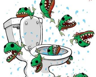 Beware Toilet Piranhas 12x18 Giclee
