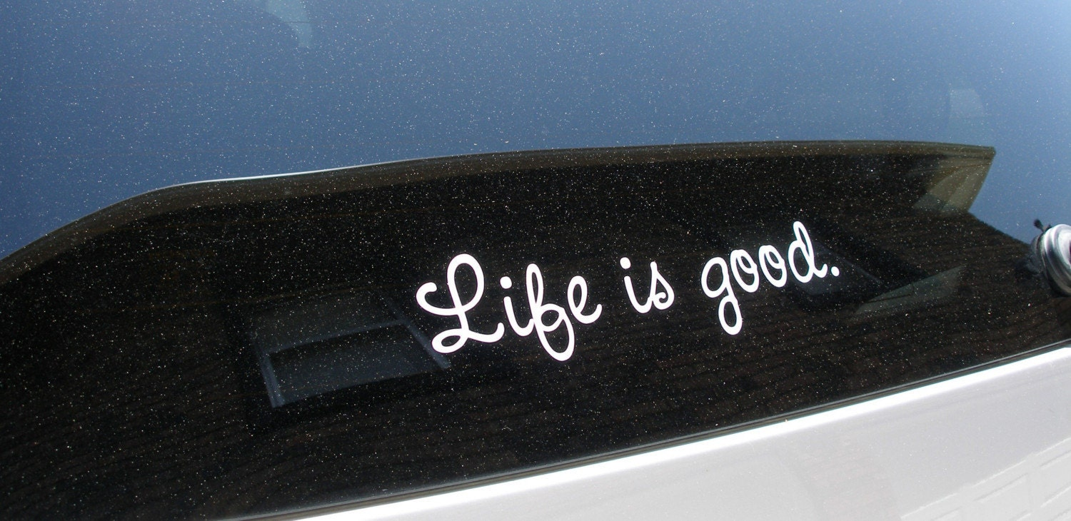 Life Is Good Car Stickers