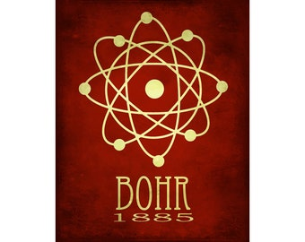 Bohr 8x10 Science Art Print  - Atomic Structure, Niels Bohr Steampunk Art, Rock Star Scientist Poster, Geek Art Scientific Decor