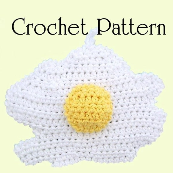 Amigurumi Fried Egg Pattern : PATTERN Crochet Fried Egg POTHOLDER A Cute and Whimsical