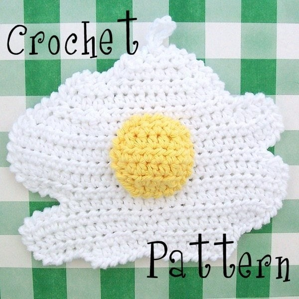 PATTERN Crochet Fried Egg POTHOLDER A Cute And Whimsical