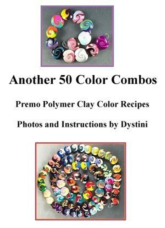 Tutorial Another 50 Color Combos Recipe Polymer clay ebook by Dystini
