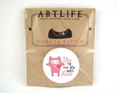 You fill my life with love pinback button badge - PACKAGED - Inexpensive Gift