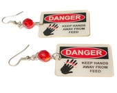 Keep Hands Away From Feed Earrings