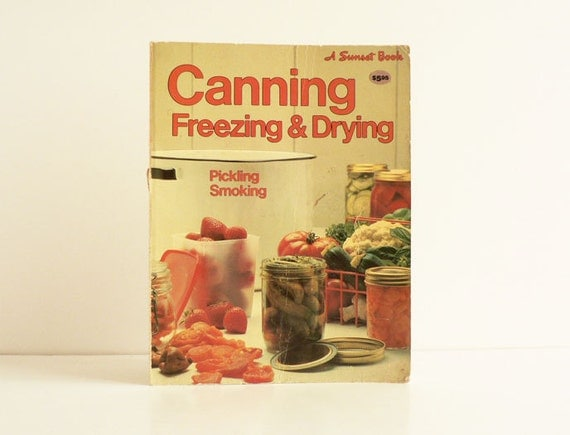 Canning, Freezing, and Drying Cookbook