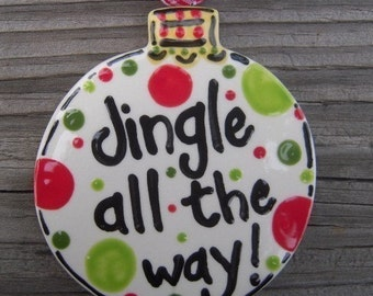 Jingle All the way - Round Ornament