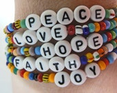 Words to Live By PEACE LOVE HOPE Faith Joy Beaded Bracelets Colorful Rainbow Bracelets or colors of your choice. Words of wisdom inspiration