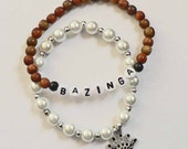It's a Tiara & BAZINGA TBBT The Big Bang Theory TV Show inspired matching bracelet set