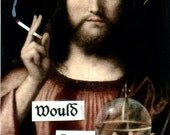 Would Jesus Smoke,  ACEO ATC