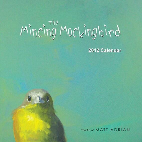 Mincing Mockingbird 2012 CALENDAR