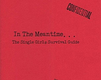 In the Meantime...The Single Girls Survival Guide Zine