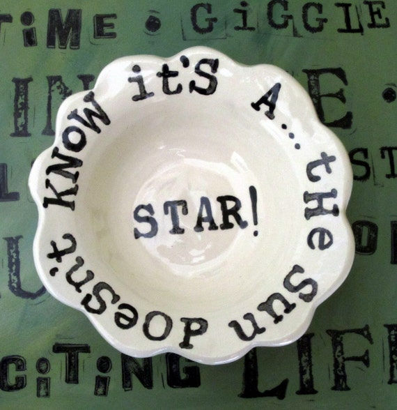 The sun doesnt know its a star  black and white  inspirational handmade pottery bowl