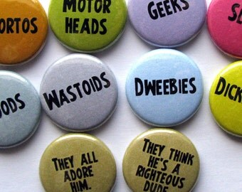 Ferris Bueller's Day Off - They all adore him - buttons or magnets (set of 10)