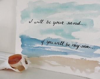 Beach Wedding Calligraphy, Watercolor Painting, Wedding Calligraphy, Beach Scene, I will be your sand, Romantic Saying, 11 x 14