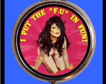 I Put The FU in FUN Pill Box Case Kitsch Bad Attitude Bad Girl Pinup