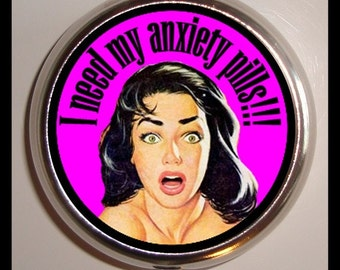 Happy Pills Pill Box Case Pillbox I Need My Anxiety Pills Pinup Rockabilly Gal Retro Pin Up Anti Depressants for Depression Sufferers