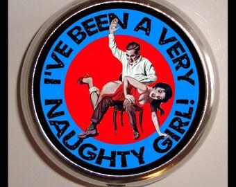I've Been a Very Naughty Girl Retro Humor Pill box Pillbox Case Holder Trinket Box Sweetheartsinner
