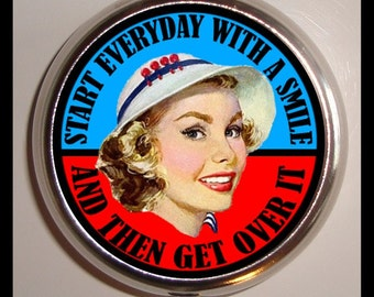 Retro Humor Pill Box Pillbox Case Sarcastic Diva Funny Start Everyday With a Smile And Then Get Over It Sweetheartsinner New Kitsch