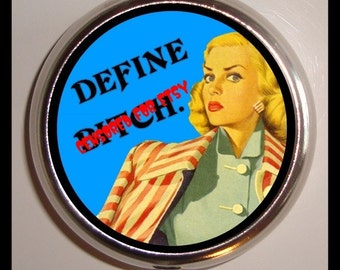 Define Bitch Pill box Bad Girl Pillbox Case Retro Humor Kitsch