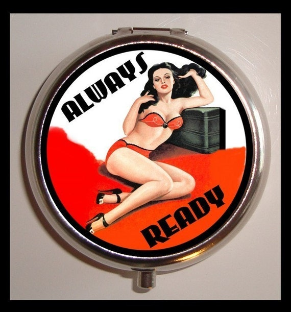 Always Ready Pill box Pillbox Case Holder for Vitamins Drugs Birth Control Sexy Pin Up with Attitude Retro Pinup Girl Rockabilly