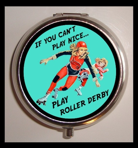 Roller Derby Pill box Pillbox Case Holder If You Can't Play Nice Play Roller Derby Skating Pinup Pinup Roller Skater Gift for Derby Wife