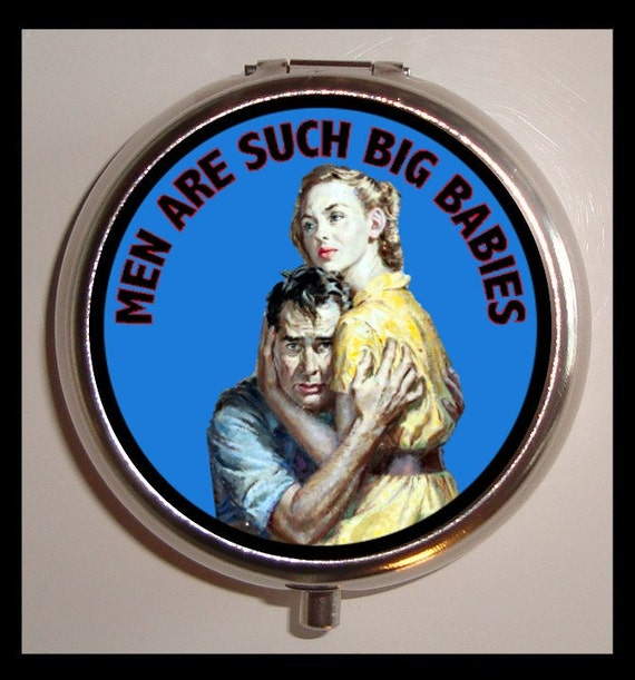 Men Are Such Big Babies Pill Box PillCase Medicine container Sweetheartsinner