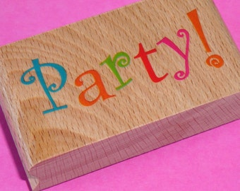 rubber stamp  / PARTY . wood mounted