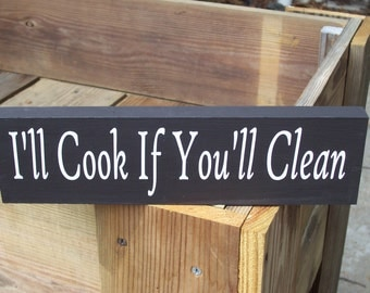 I'll Cook If You'll Clean Wood Vinyl Sign Plaque Kitchen Barbaque Compromise Fun Block Shelf Sitter Wall Hanging Quote Saying Meal Time