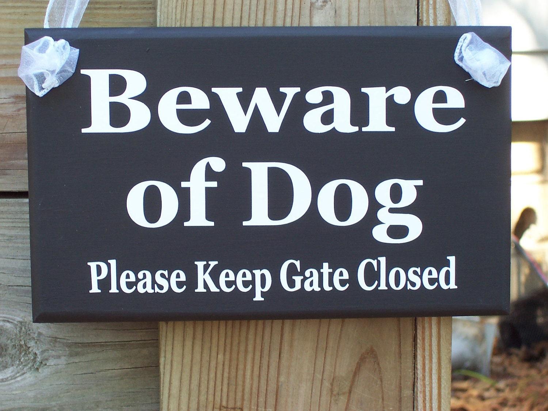 Beware Of Dog Please Keep Gate Closed Wood Vinyl Sign Outdoor