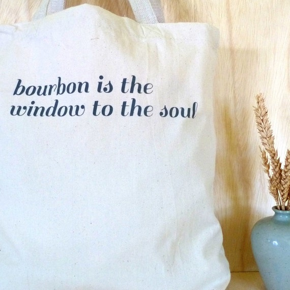 Tote Bag - Bourbon is the Window to the Soul Gray