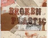 Broken Plastic - Zine