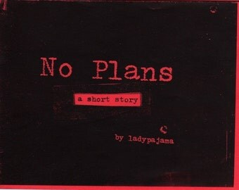 No Plans - short story - zine