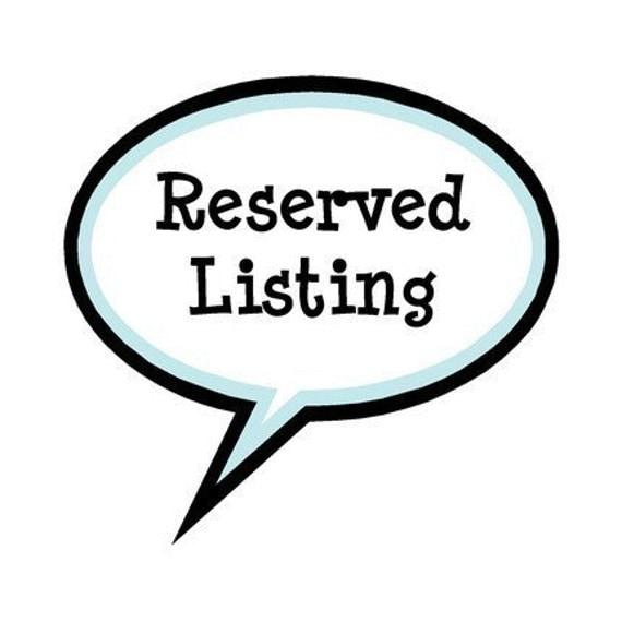 Reserved listing for Caroline Marks