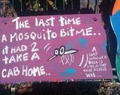 RhondaK Florida Folk Artist Funny Mosquito Drinking Sign
