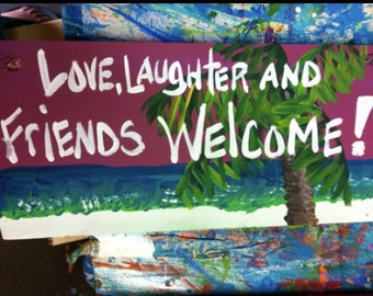 RhondaK Version of Classic Love Laughter Friends Welcome against seascape with palm tree