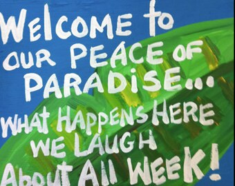 RhondaK Version of Welcome Sign with Paradise Banana Tree Leaf and Funny Saying Custom Available