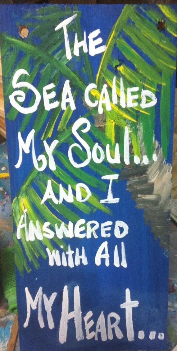 Original RhondaK saying...the sea CALLED my Soul and I answered...qqwwqqqqqqqqqqqe