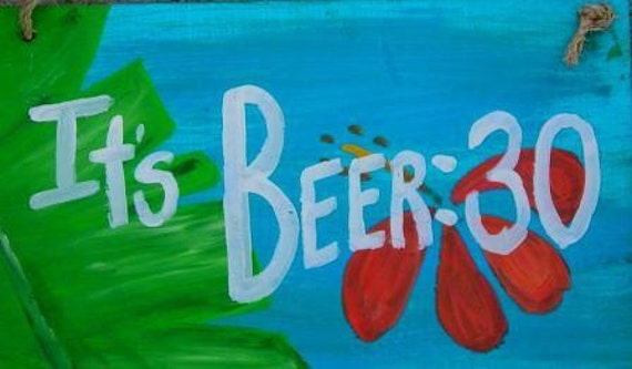 It's Beer 30...a tropical version by RhondaK Native Florida FOLK artist...Wood Sign, free shipping