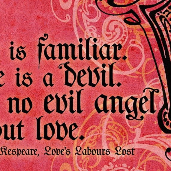 Evil Satan Qoutes: Love Is A Devil Shakespeare Quote Print By ImmortalLongings