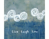 Print - Live Laugh Love Acrylic Painting Abstract